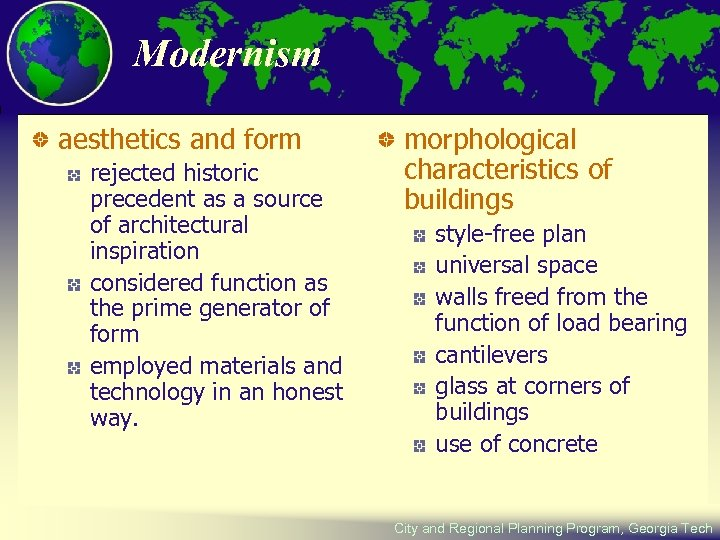 Modernism aesthetics and form rejected historic precedent as a source of architectural inspiration considered