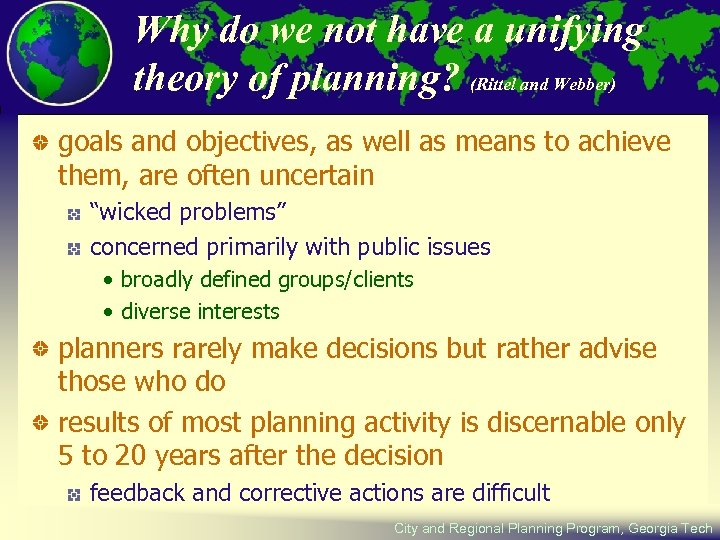 Why do we not have a unifying theory of planning? (Rittel and Webber) goals