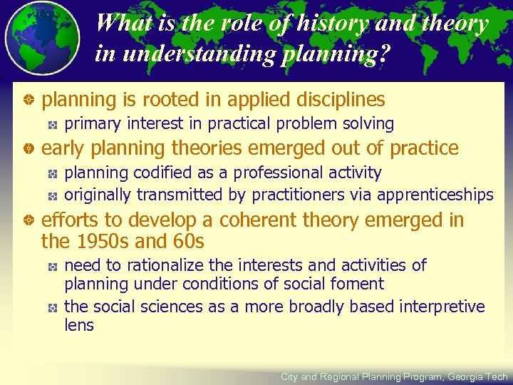 What is the role of history and theory in understanding planning? planning is rooted