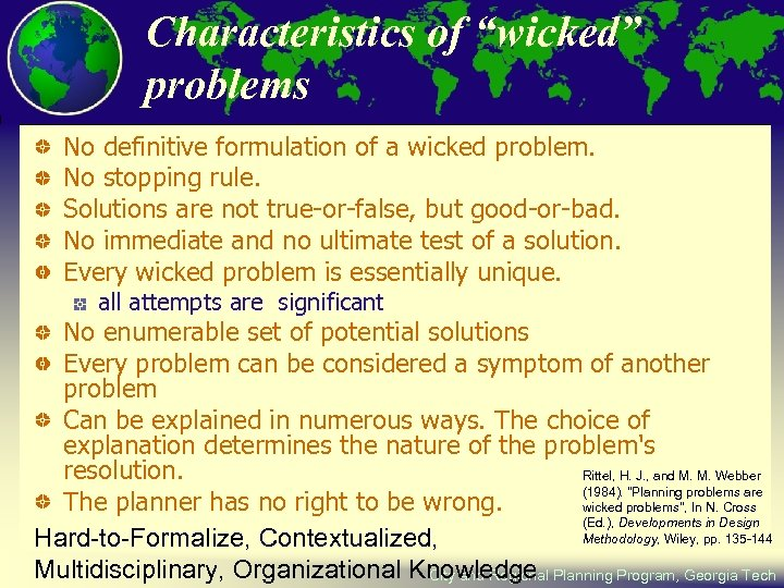 """Characteristics of """"wicked"""" problems No definitive formulation of a wicked problem. No stopping rule."""