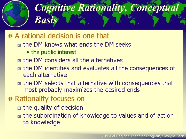 Cognitive Rationality, Conceptual Basis A rational decision is one that the DM knows what