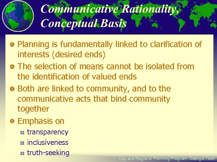 Communicative Rationality, Conceptual Basis Planning is fundamentally linked to clarification of interests (desired ends)