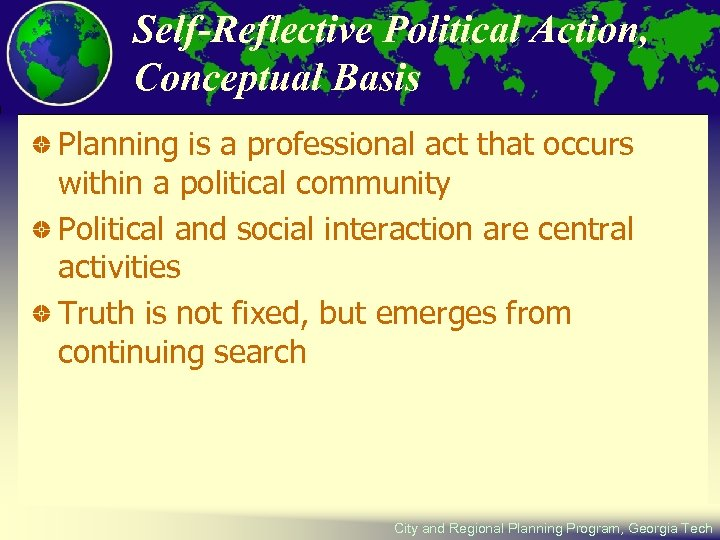 Self-Reflective Political Action, Conceptual Basis Planning is a professional act that occurs within a