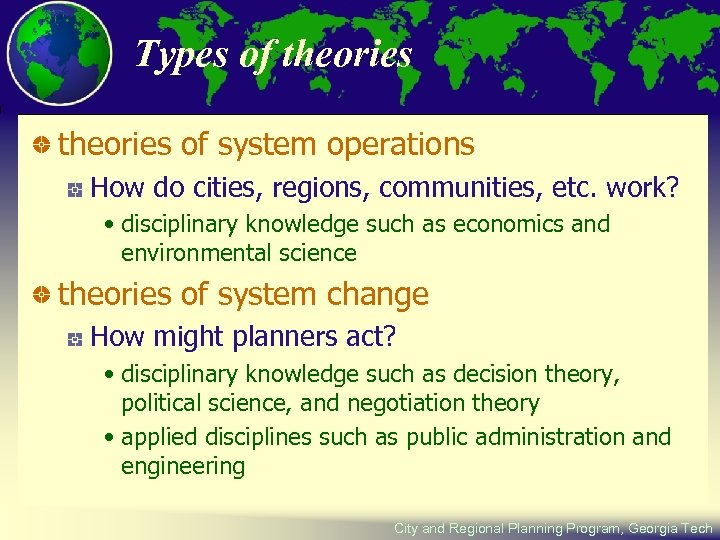 Types of theories of system operations How do cities, regions, communities, etc. work? •