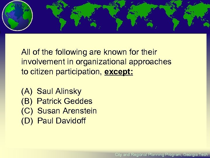 All of the following are known for their involvement in organizational approaches to citizen