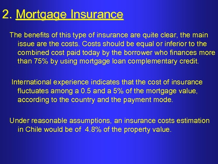 2. Mortgage Insurance The benefits of this type of insurance are quite clear, the