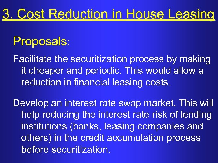3. Cost Reduction in House Leasing Proposals: Facilitate the securitization process by making it