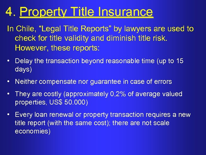 "4. Property Title Insurance In Chile, ""Legal Title Reports"" by lawyers are used to"