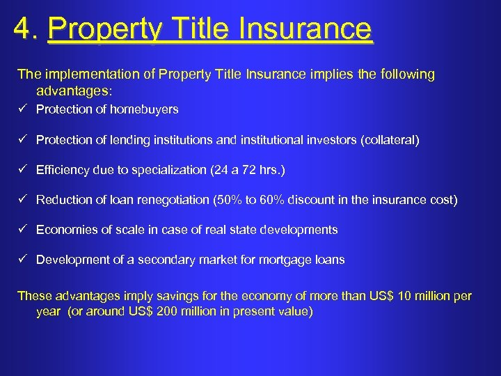 4. Property Title Insurance The implementation of Property Title Insurance implies the following advantages: