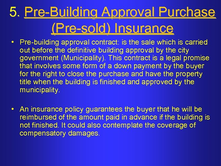 5. Pre-Building Approval Purchase (Pre-sold) Insurance • Pre-building approval contract: is the sale which