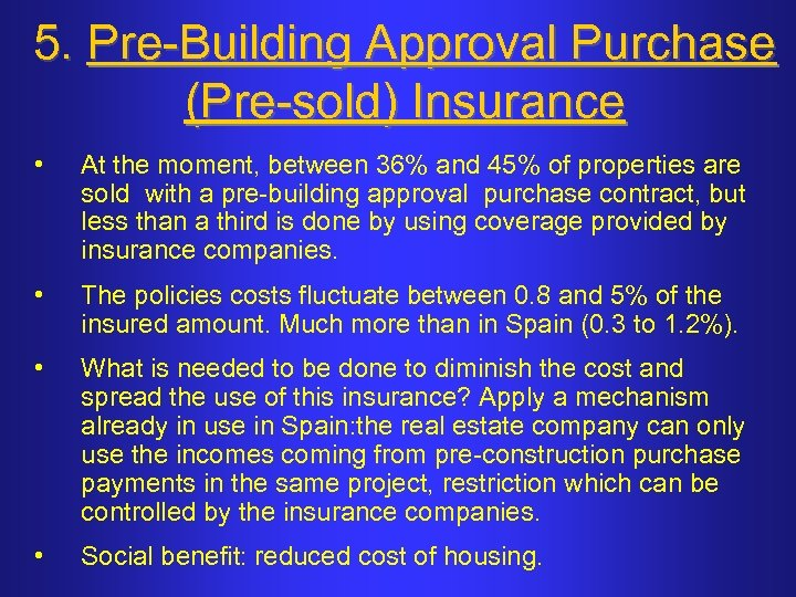 5. Pre-Building Approval Purchase (Pre-sold) Insurance • At the moment, between 36% and 45%