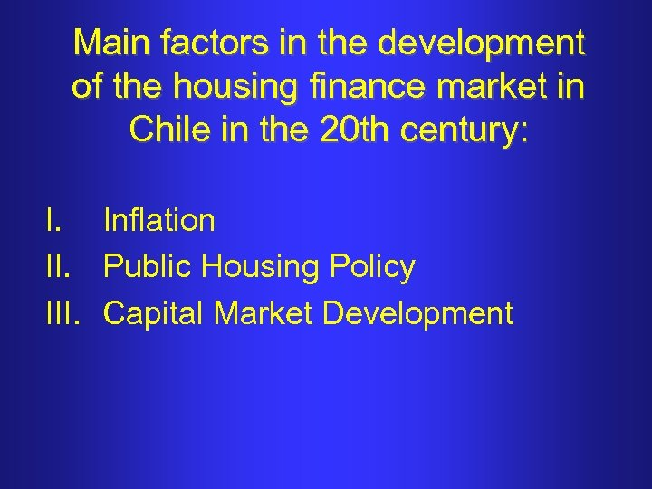 Main factors in the development of the housing finance market in Chile in the