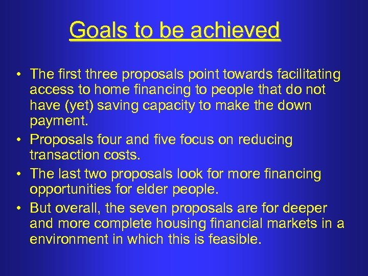 Goals to be achieved • The first three proposals point towards facilitating access to