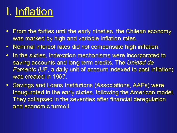 I. Inflation • From the forties until the early nineties, the Chilean economy was