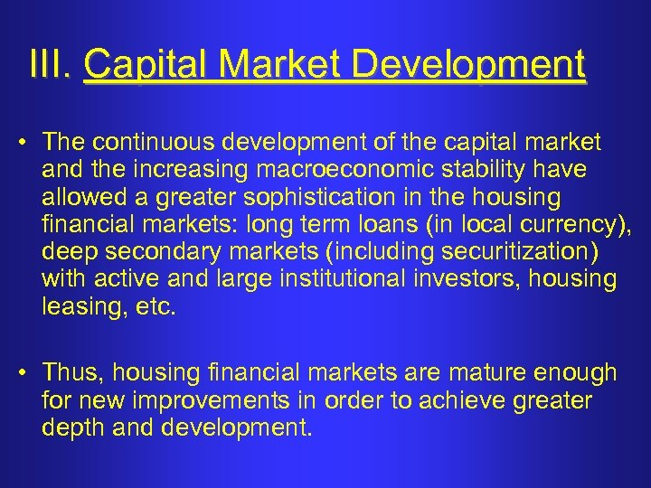 III. Capital Market Development • The continuous development of the capital market and the