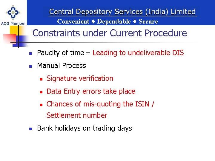 Convenient Dependable Secure ent Dependable Secure Constraints under Current Procedure n Paucity of time