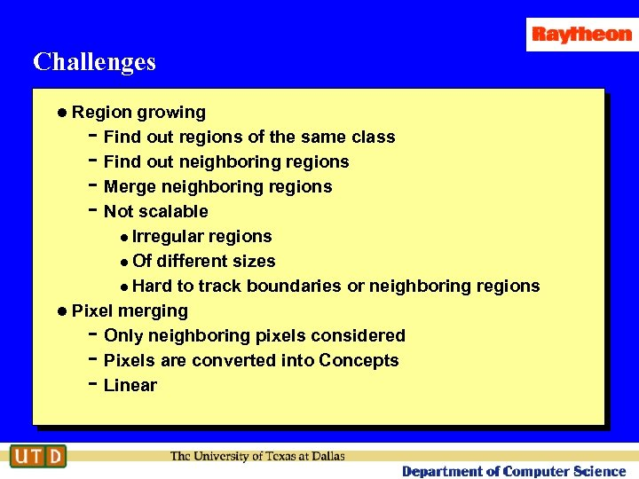 Challenges l Region growing - Find out regions of the same class - Find