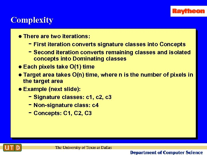 Complexity l There are two iterations: - First iteration converts signature classes into Concepts