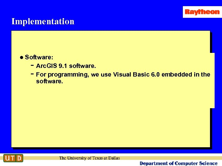 Implementation l Software: - Arc. GIS 9. 1 software. - For programming, we use