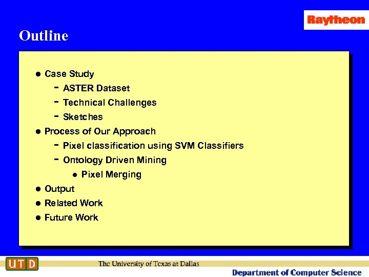 Outline l Case Study - ASTER Dataset - Technical Challenges - Sketches l Process
