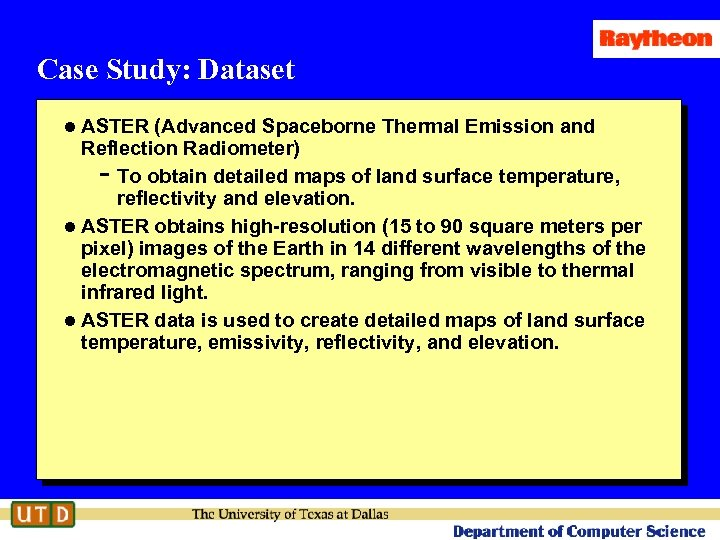 Case Study: Dataset l ASTER (Advanced Spaceborne Thermal Emission and Reflection Radiometer) To obtain