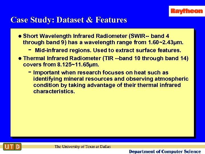 Case Study: Dataset & Features l Short Wavelength Infrared Radiometer (SWIR-- band 4 through