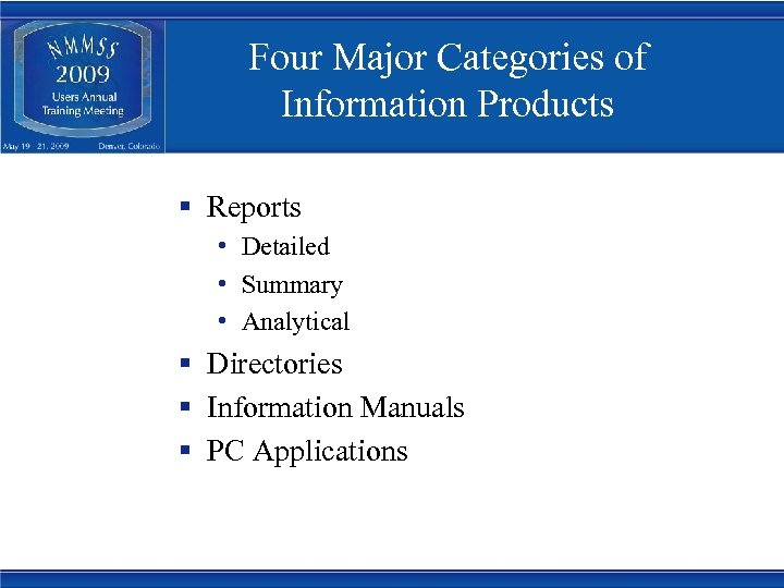 Four Major Categories of Information Products § Reports • Detailed • Summary • Analytical