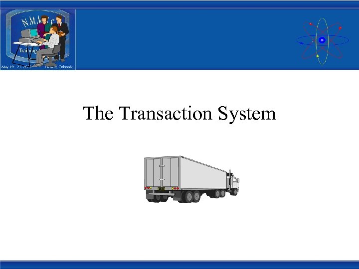 The Transaction System