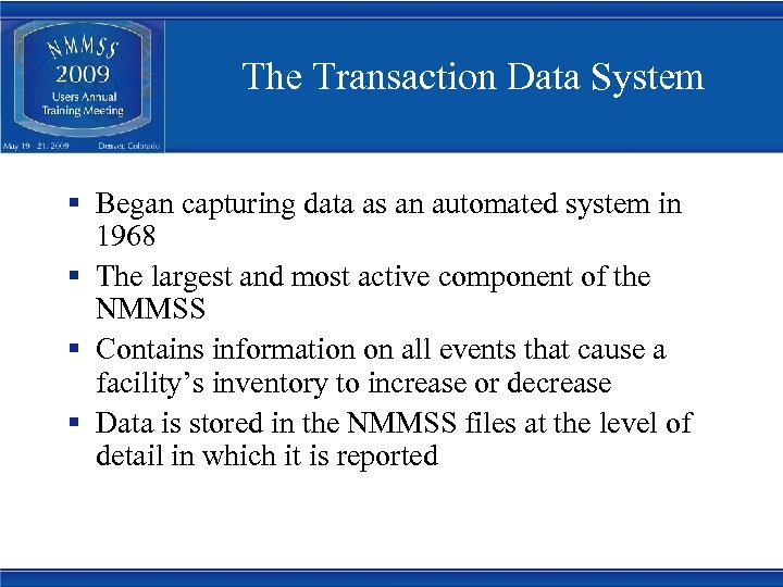The Transaction Data System § Began capturing data as an automated system in 1968