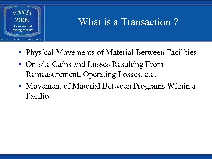 What is a Transaction ? § Physical Movements of Material Between Facilities § On-site