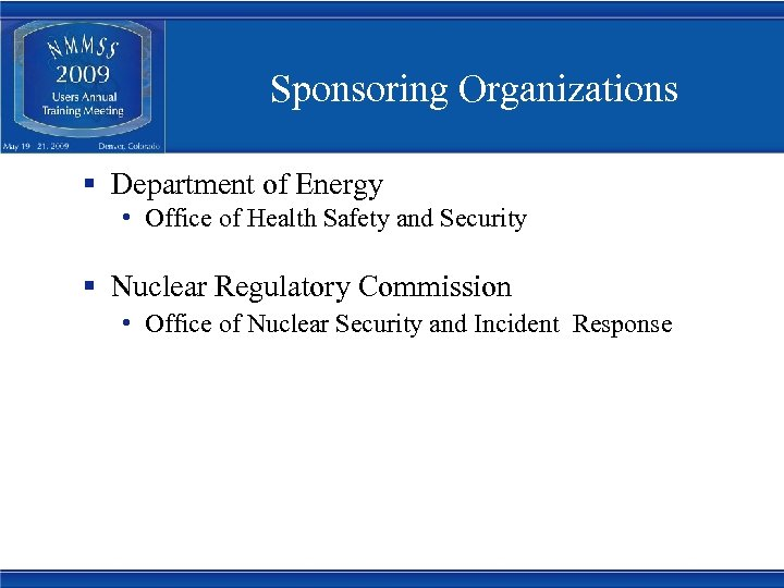 Sponsoring Organizations § Department of Energy • Office of Health Safety and Security §