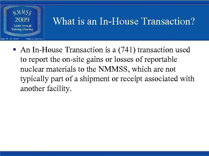 What is an In-House Transaction? § An In-House Transaction is a (741) transaction used