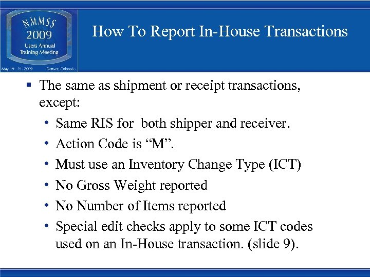 How To Report In-House Transactions § The same as shipment or receipt transactions, except: