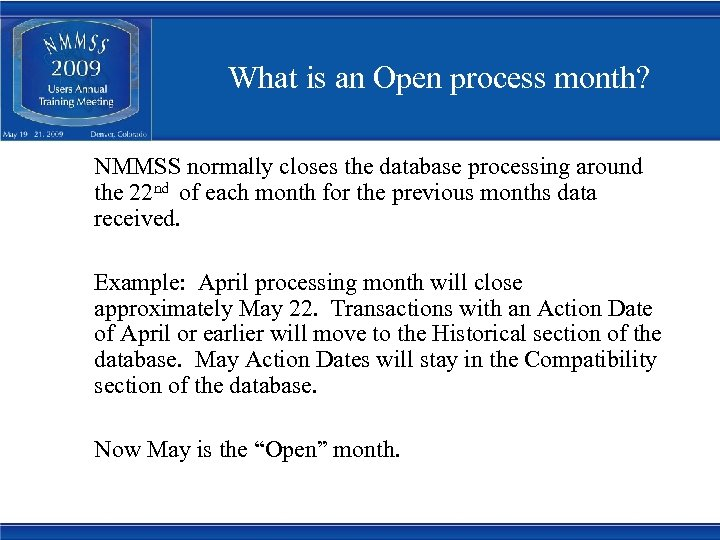 What is an Open process month? NMMSS normally closes the database processing around the