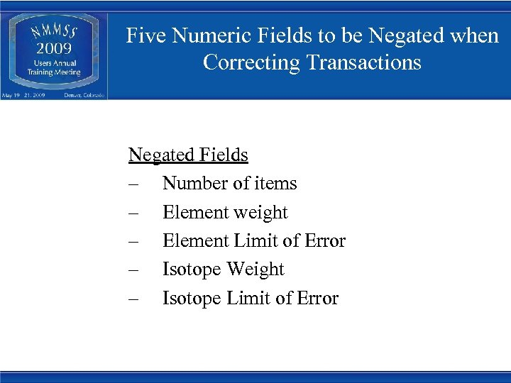 Five Numeric Fields to be Negated when Correcting Transactions Negated Fields – Number of
