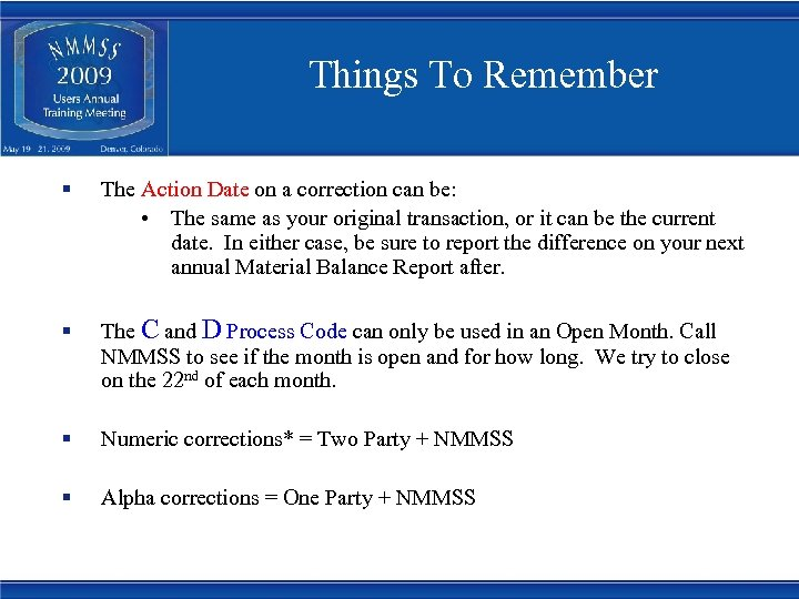 Things To Remember § The Action Date on a correction can be: • The