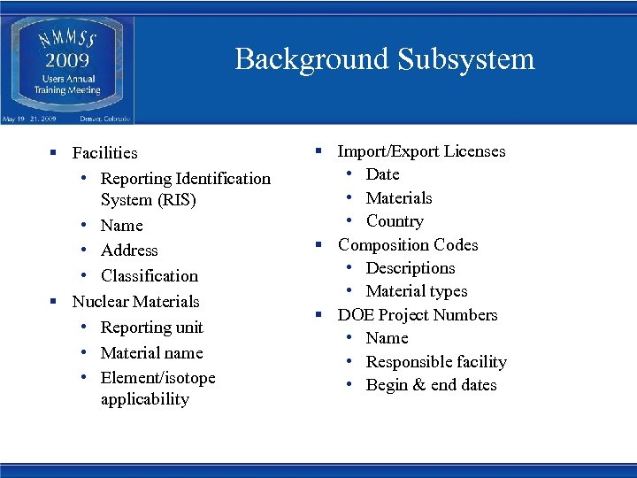 Background Subsystem § Facilities • Reporting Identification System (RIS) • Name • Address •