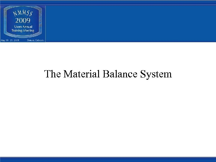 The Material Balance System