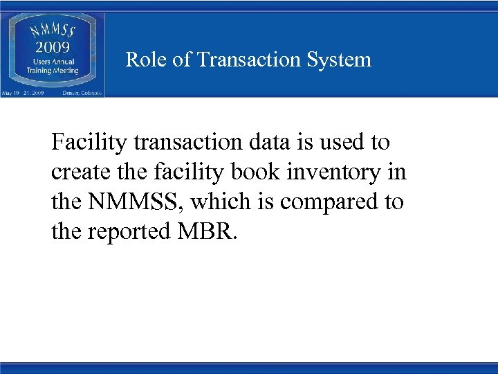 Role of Transaction System Facility transaction data is used to create the facility book