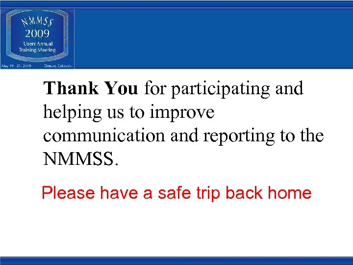 Thank You for participating and helping us to improve communication and reporting to the