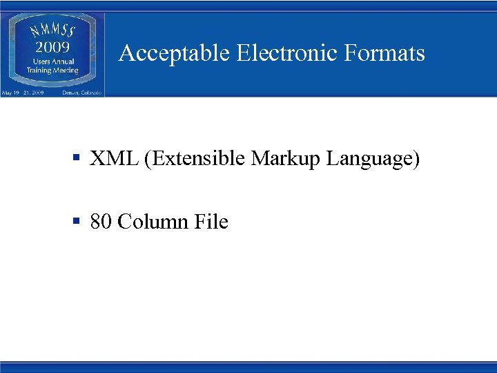 Acceptable Electronic Formats § XML (Extensible Markup Language) § 80 Column File