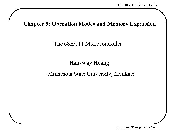 The 68 HC 11 Microcontroller Chapter 5: Operation Modes and Memory Expansion The 68