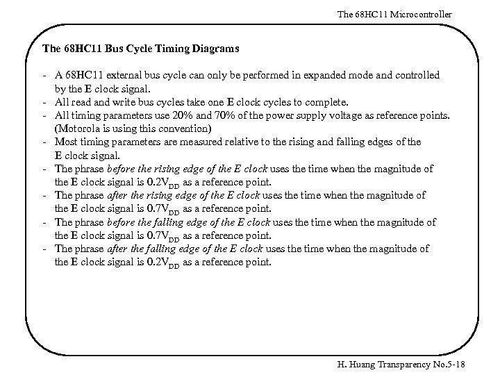 The 68 HC 11 Microcontroller The 68 HC 11 Bus Cycle Timing Diagrams -