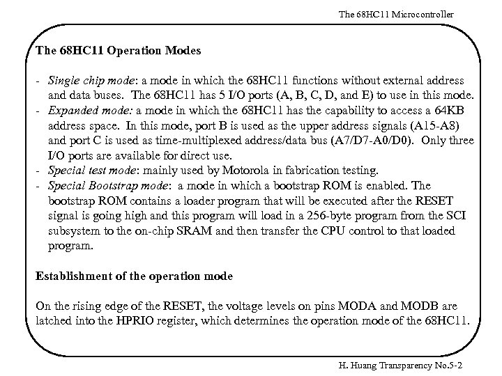 The 68 HC 11 Microcontroller The 68 HC 11 Operation Modes - Single chip