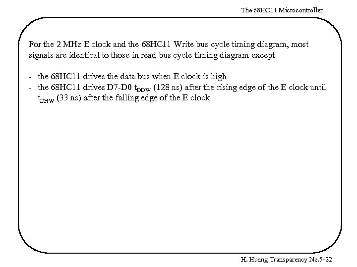 The 68 HC 11 Microcontroller For the 2 MHz E clock and the 68