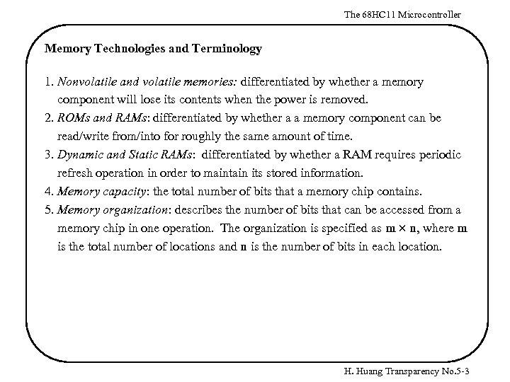 The 68 HC 11 Microcontroller Memory Technologies and Terminology 1. Nonvolatile and volatile memories: