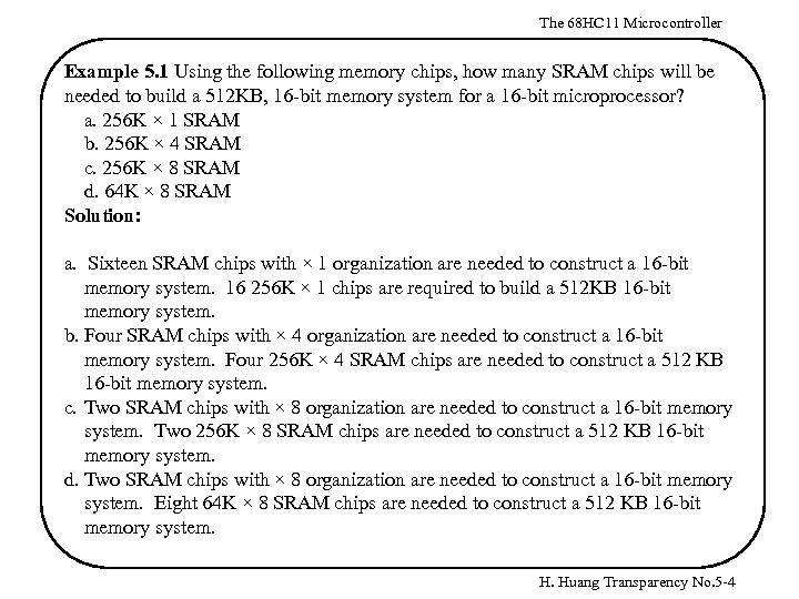 The 68 HC 11 Microcontroller Example 5. 1 Using the following memory chips, how