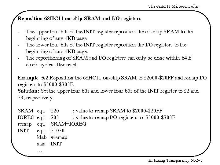The 68 HC 11 Microcontroller Reposition 68 HC 11 on-chip SRAM and I/O registers