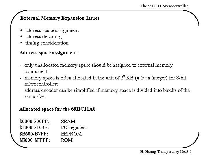 The 68 HC 11 Microcontroller External Memory Expansion Issues • address space assignment •