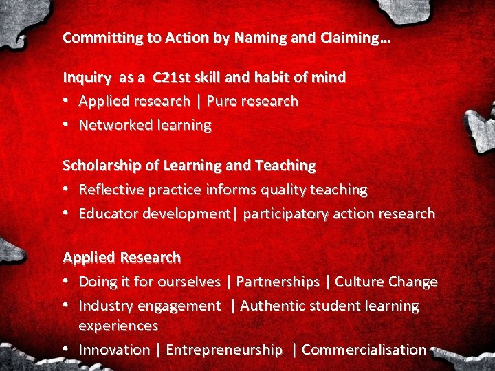 Committing to Action by Naming and Claiming… Inquiry as a C 21 st skill